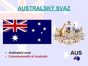 AUSTRALSK SVAZ Australsk svaz Commonwealth of Australia AUS