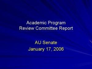 Academic Program Review Committee Report AU Senate January