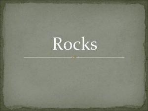Rocks Plate Tectonics The Rock Cycle Igneous Rock