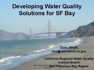 Developing Water Quality Solutions for SF Bay Dyan