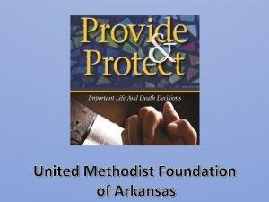 United Methodist Foundation of Arkansas United Methodist Foundation