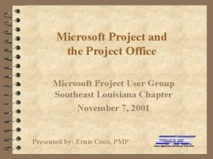 Microsoft Project and the Project Office Microsoft Project