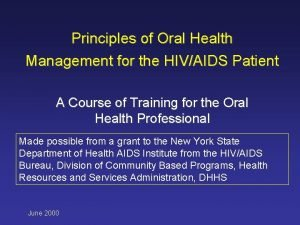 Principles of Oral Health Management for the HIVAIDS