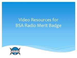 Video Resources for BSA Radio Merit Badge Videos
