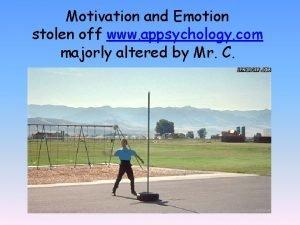 Motivation and Emotion stolen off www appsychology com