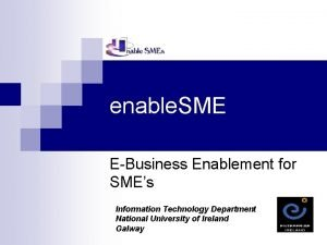 enable SME EBusiness Enablement for SMEs Information Technology