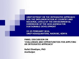 UNEP RETREAT ON THE INTEGRATED APPROACH FOR THE