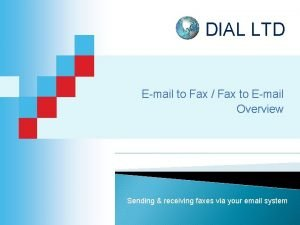 DIAL LTD Email to Fax Fax to Email