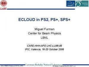 ECLOUD in PS 2 PS SPS Miguel Furman