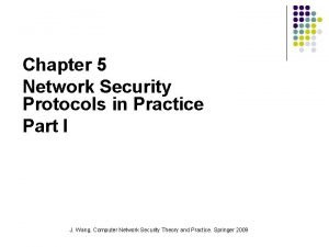 Chapter 5 Network Security Protocols in Practice Part