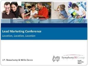 Lead Marketing Conference Location Location J P Beauchamp