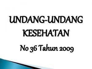 UNDANGUNDANG KESEHATAN No 36 Tahun 2009 Pengertian Undangundang