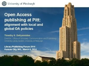 Open Access publishing at Pitt alignment with local
