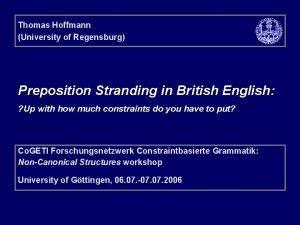 Thomas Hoffmann University of Regensburg Preposition Stranding in