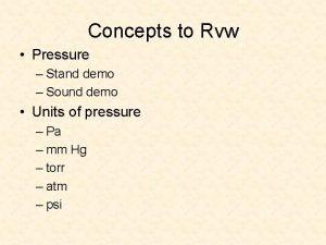 Concepts to Rvw Pressure Stand demo Sound demo