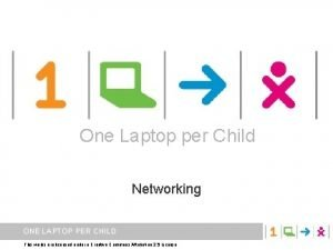 One Laptop per Child Networking ONE LAPTOP PER