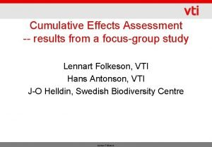 Cumulative Effects Assessment results from a focusgroup study