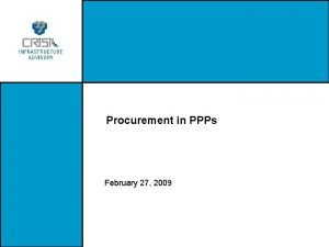 Procurement in PPPs February 27 2009 When do