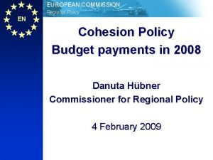 EUROPEAN COMMISSION Regional Policy EN Cohesion Policy Budget
