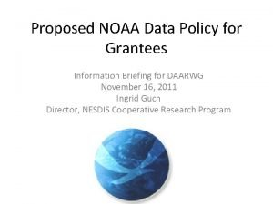 Proposed NOAA Data Policy for Grantees Information Briefing