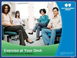 Exercise at Your Desk The workout for your