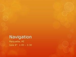 Navigation Marquette MI June 4 th 1 00
