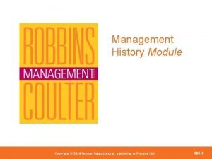 Management History Module Copyright 2012 Pearson Education Copyright
