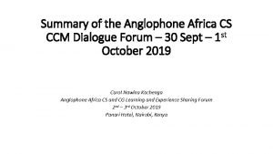 Summary of the Anglophone Africa CS st CCM