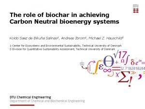 The role of biochar in achieving Carbon Neutral