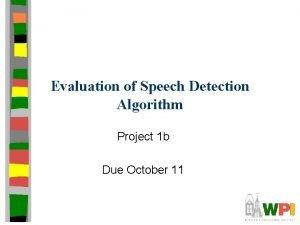 Evaluation of Speech Detection Algorithm Project 1 b