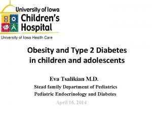 Obesity and Type 2 Diabetes in children and
