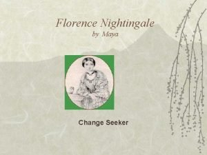 Florence Nightingale by Maya Change Seeker Biography v