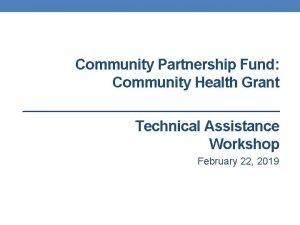 Community Partnership Fund Community Health Grant Technical Assistance