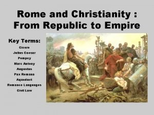 Rome and Christianity From Republic to Empire Key