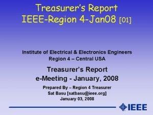 Treasurers Report IEEERegion 4 Jan 08 01 Institute
