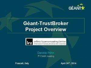 GantTrust Broker Project Overview Daniela Phn 7 th