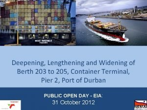 Deepening Lengthening and Widening of Berth 203 to