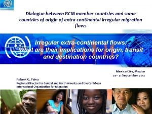 Dialogue between RCM member countries and some countries