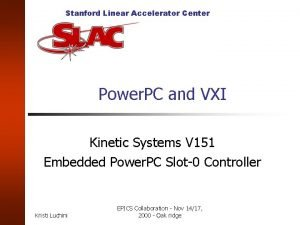 Stanford Linear Accelerator Center Power PC and VXI