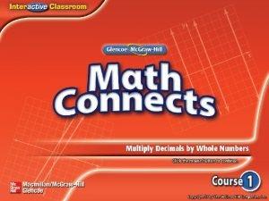 Main Idea Example 1 Multiply Decimals Example 2