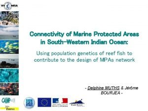 Connectivity of Marine Protected Areas in SouthWestern Indian