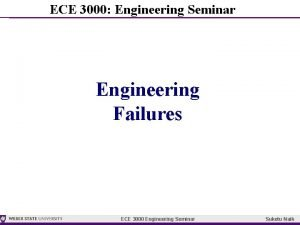 ECE 3000 Engineering Seminar Engineering Failures ECE 3000