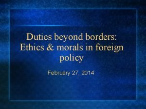Duties beyond borders Ethics morals in foreign policy