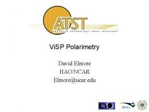 Vi SP Polarimetry David Elmore HAONCAR Elmoreucar edu