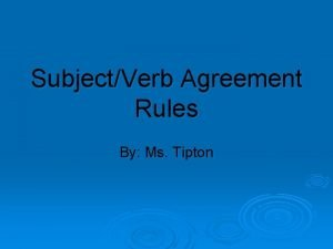 SubjectVerb Agreement Rules By Ms Tipton Directions clean