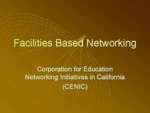 Facilities Based Networking Corporation for Education Networking Initiatives