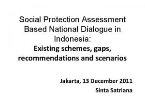 Social Protection Assessment Based National Dialogue in Indonesia