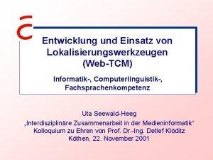 Entwicklung und Einsatz von Lokalisierungswerkzeugen WebTCM Informatik Computerlinguistik