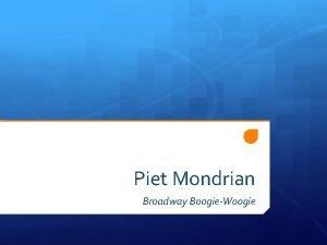 Piet Mondrian Broadway BoogieWoogie Piet Mondrian 1872 1944