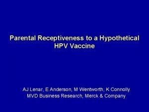 Parental Receptiveness to a Hypothetical HPV Vaccine AJ